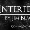 Interference, by Jim Blackstone